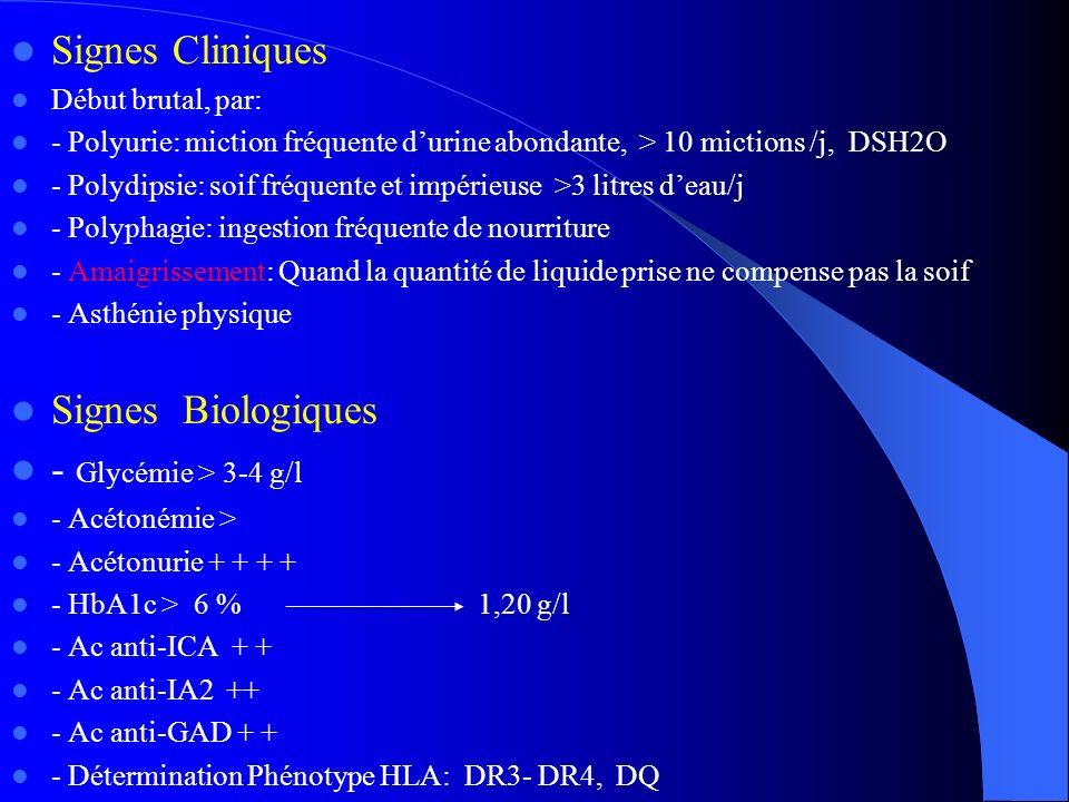 Signes Cliniques Signes Biologiques - Glycémie > 3-4 g/l