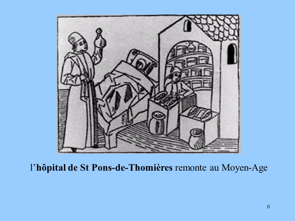 l'hôpital de St Pons-de-Thomières remonte au Moyen-Age