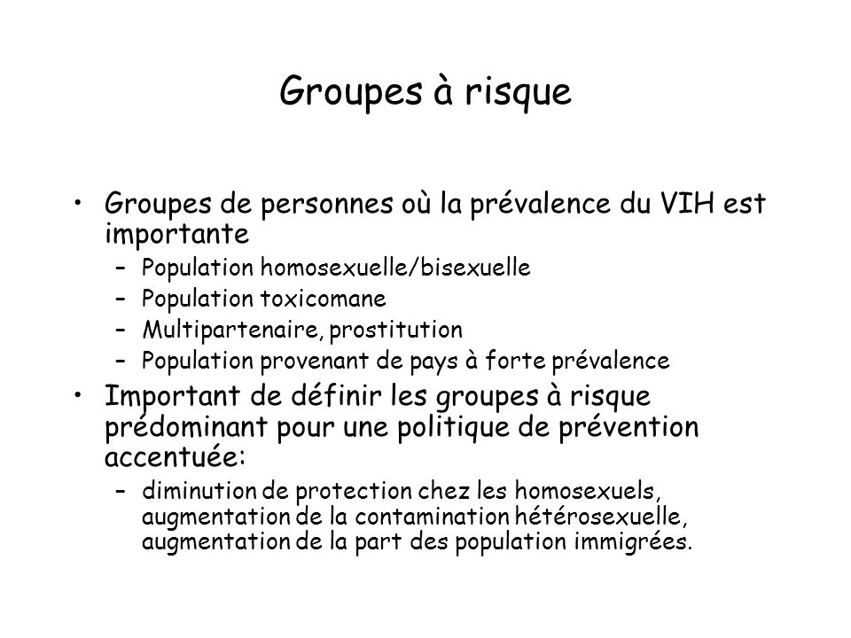 Groupes à risque Groupes de personnes où la prévalence du VIH est importante. Population homosexuelle/bisexuelle.