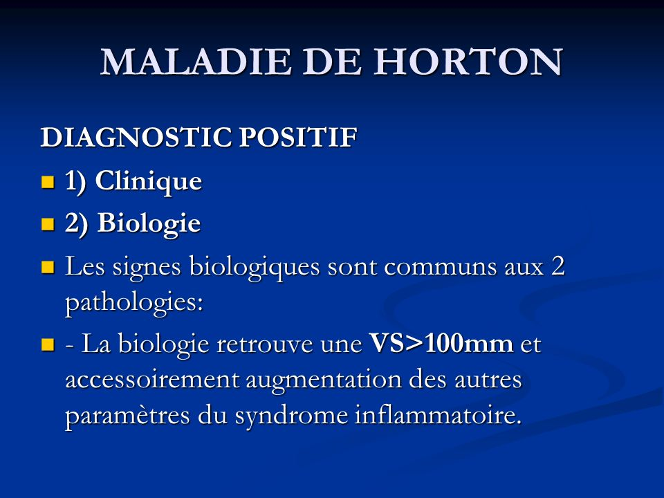 MALADIE DE HORTON DIAGNOSTIC POSITIF 1) Clinique 2) Biologie