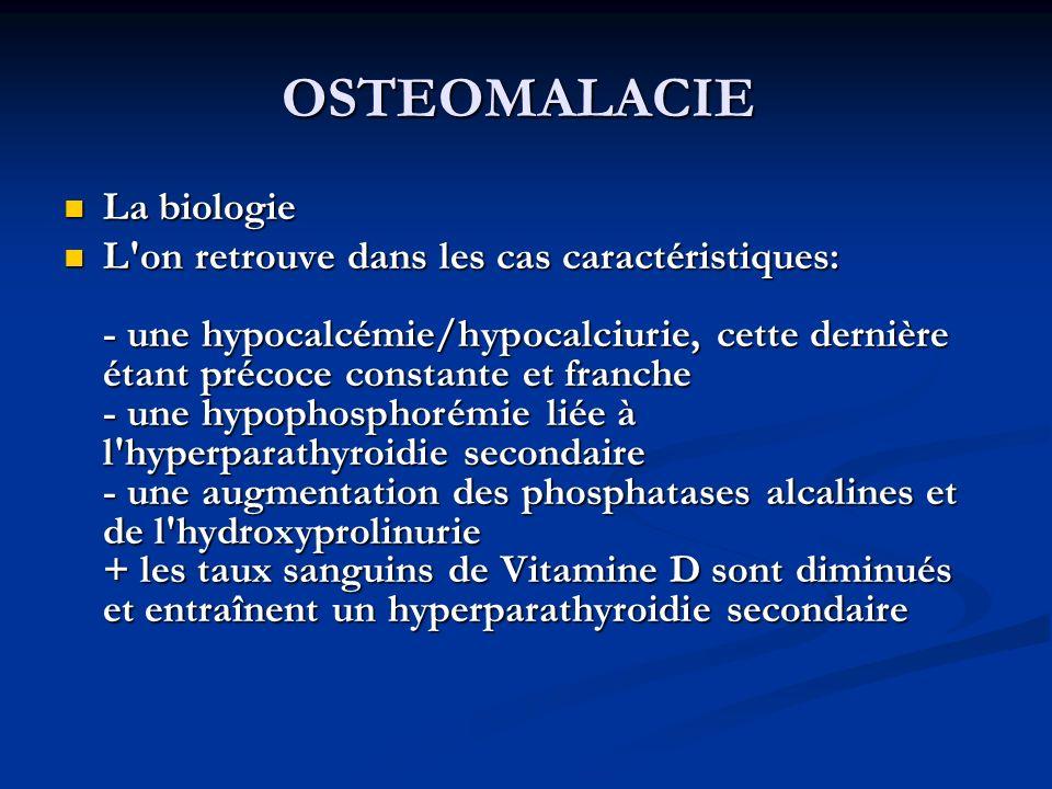 OSTEOMALACIE La biologie