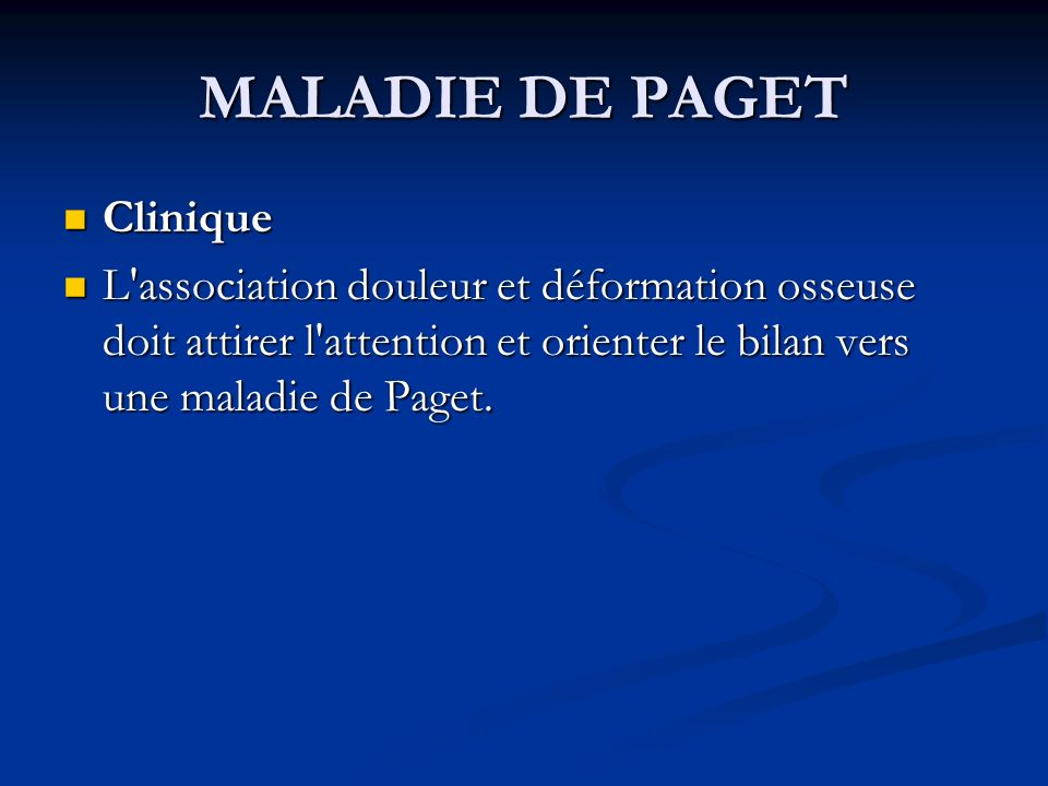 MALADIE DE PAGET Clinique