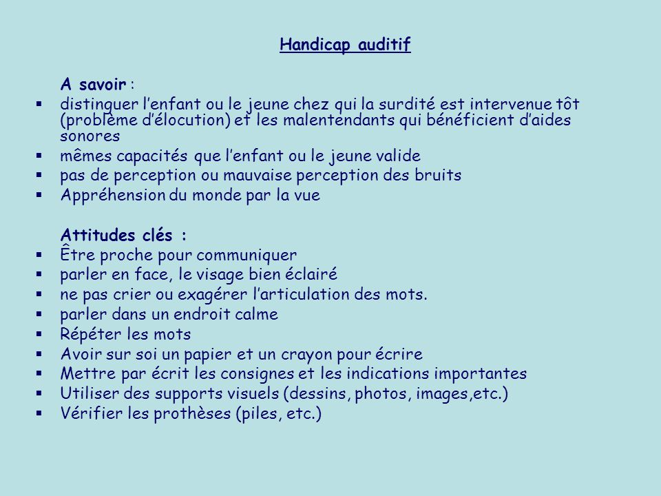 Handicap auditif A savoir :