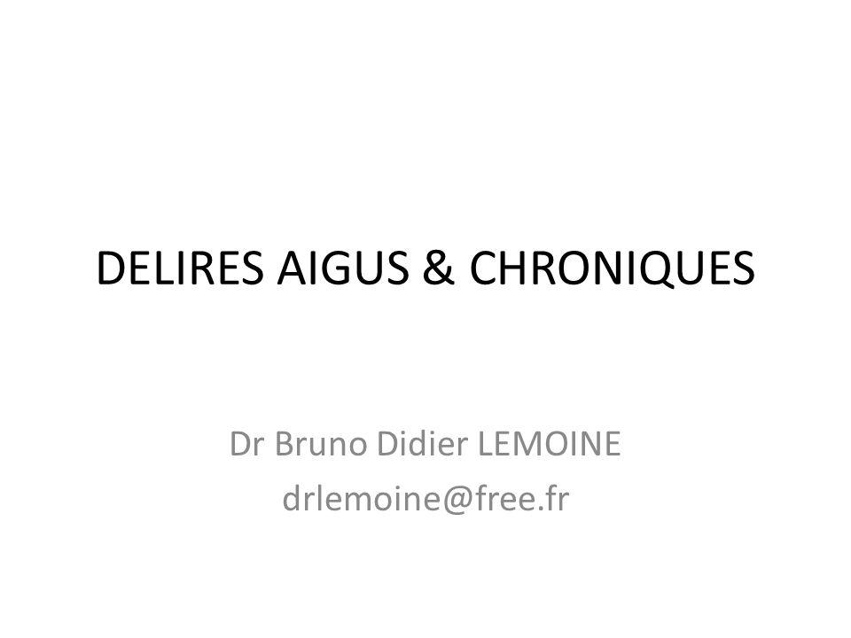 DELIRES AIGUS & CHRONIQUES