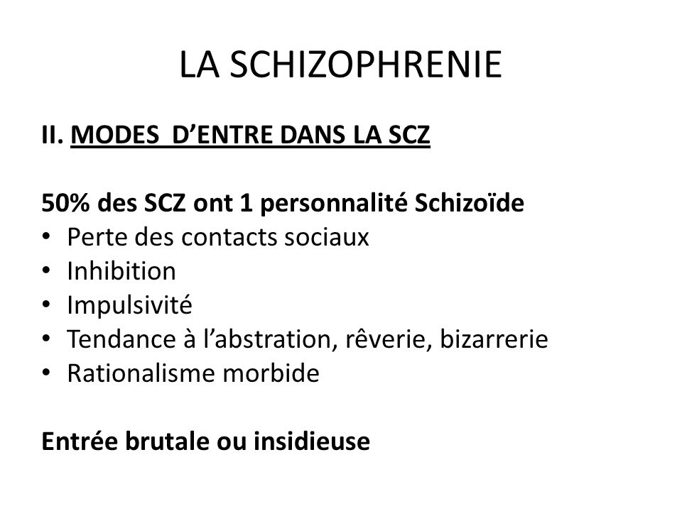 LA SCHIZOPHRENIE II. MODES D'ENTRE DANS LA SCZ
