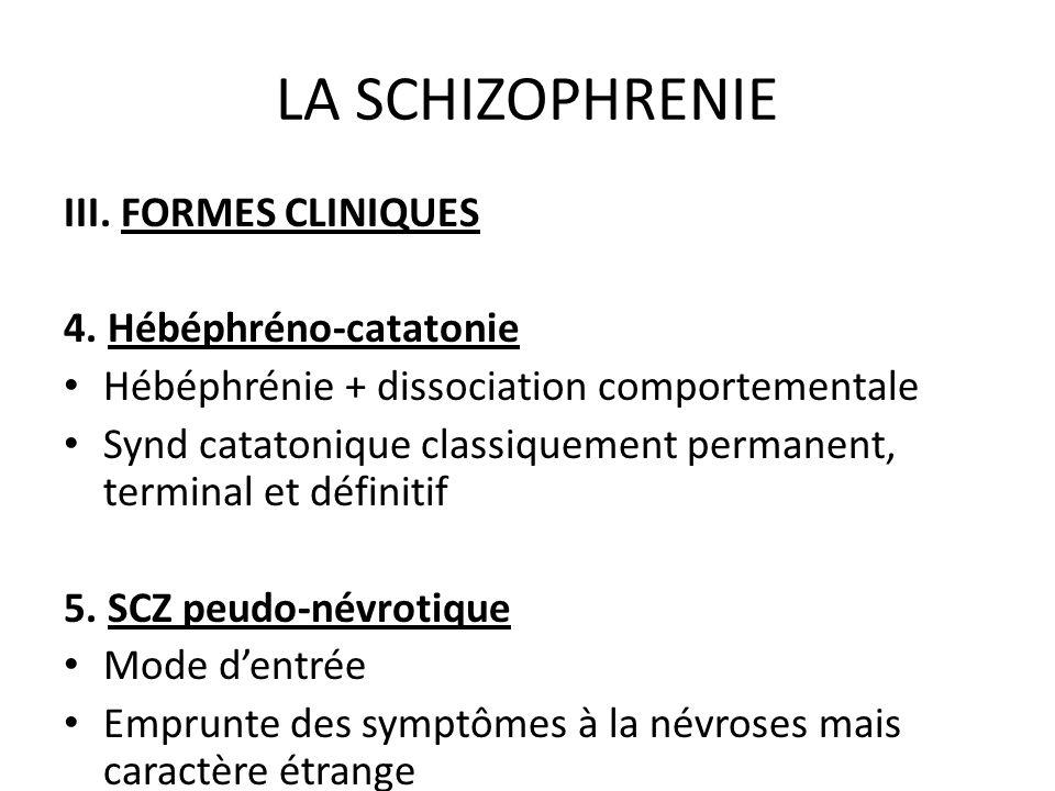 LA SCHIZOPHRENIE III. FORMES CLINIQUES 4. Hébéphréno-catatonie