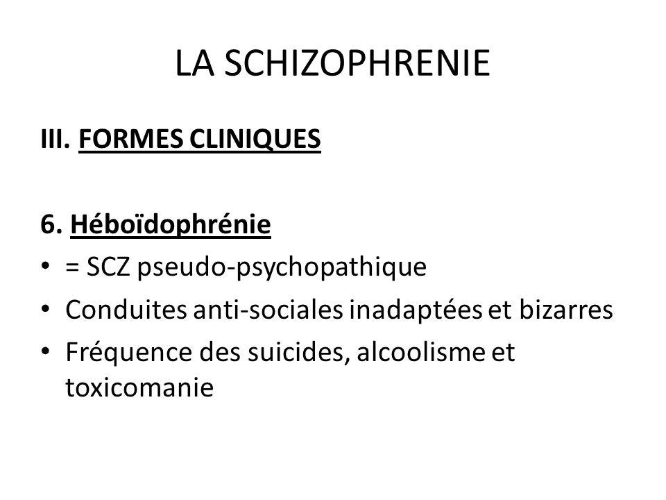 LA SCHIZOPHRENIE III. FORMES CLINIQUES 6. Héboïdophrénie