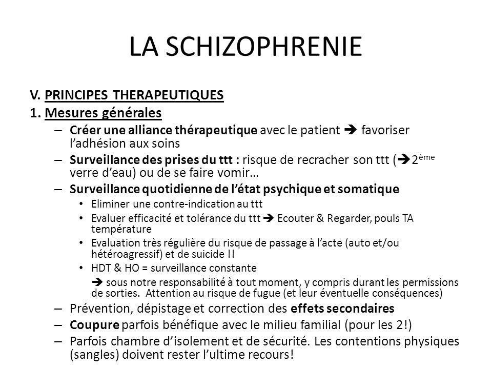 LA SCHIZOPHRENIE V. PRINCIPES THERAPEUTIQUES 1. Mesures générales