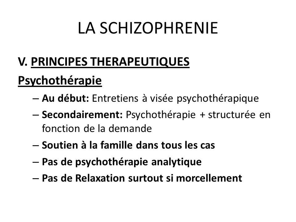 LA SCHIZOPHRENIE V. PRINCIPES THERAPEUTIQUES Psychothérapie