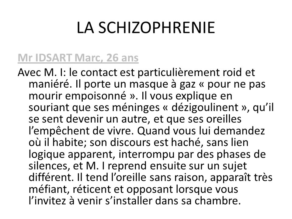 LA SCHIZOPHRENIE Mr IDSART Marc, 26 ans