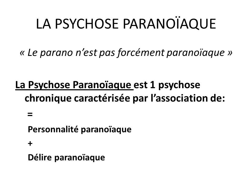 LA PSYCHOSE PARANOÏAQUE