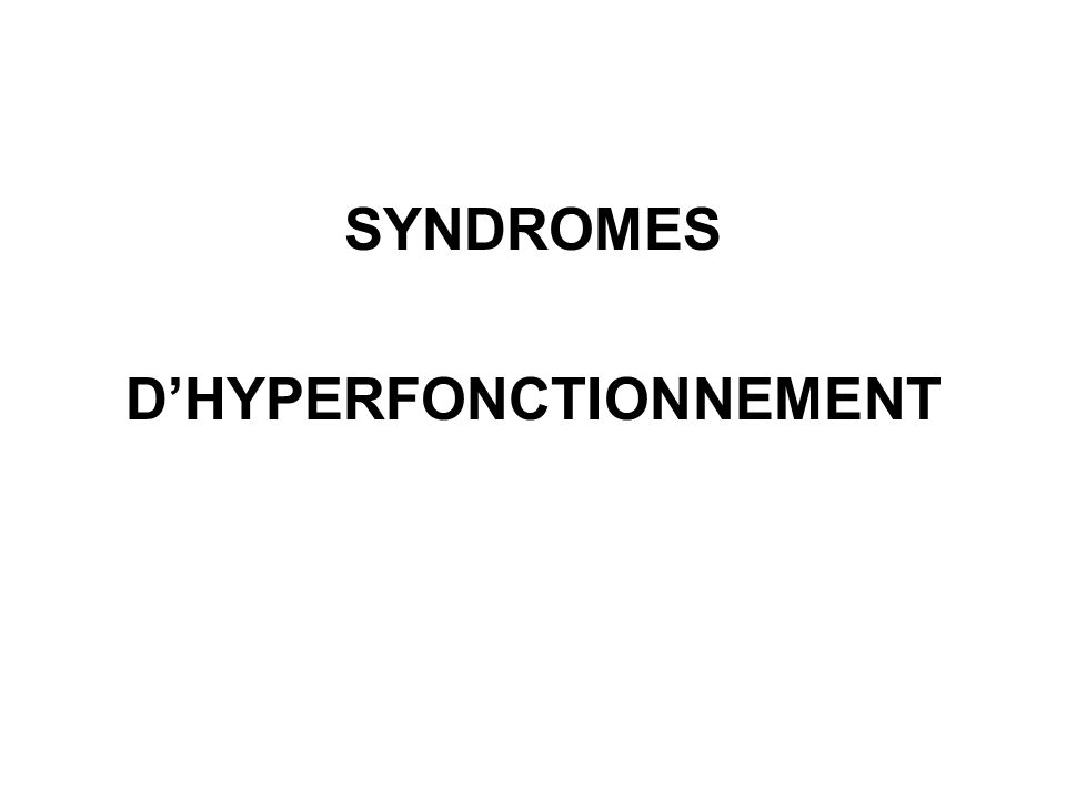 D'HYPERFONCTIONNEMENT