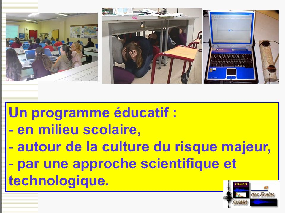 Un programme éducatif :