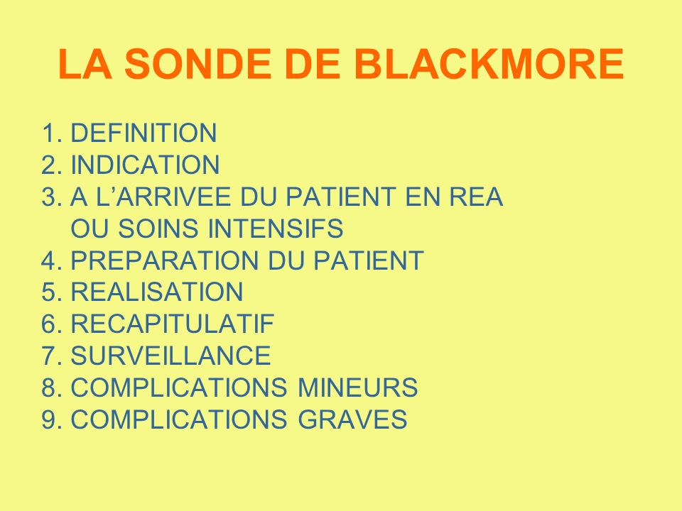 LA SONDE DE BLACKMORE 1. DEFINITION 2. INDICATION