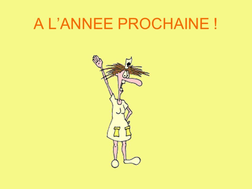 A L'ANNEE PROCHAINE !