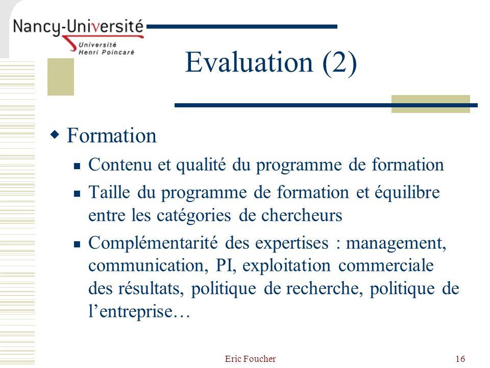 Evaluation (2) Formation Contenu et qualité du programme de formation