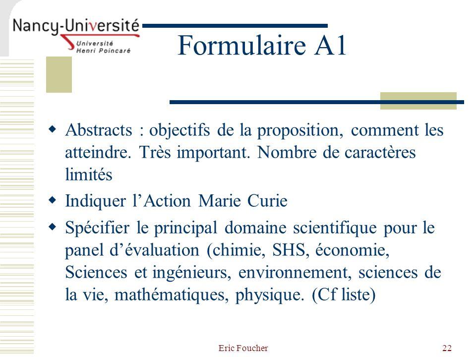 Formulaire A1 Abstracts : objectifs de la proposition, comment les atteindre. Très important. Nombre de caractères limités.