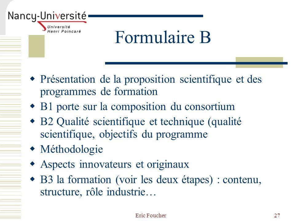 Formulaire BPrésentation de la proposition scientifique et des programmes de formation. B1 porte sur la composition du consortium.
