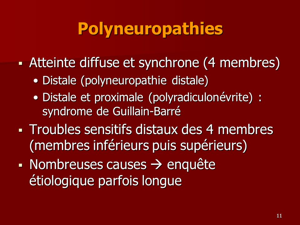 Polyneuropathies Atteinte diffuse et synchrone (4 membres)