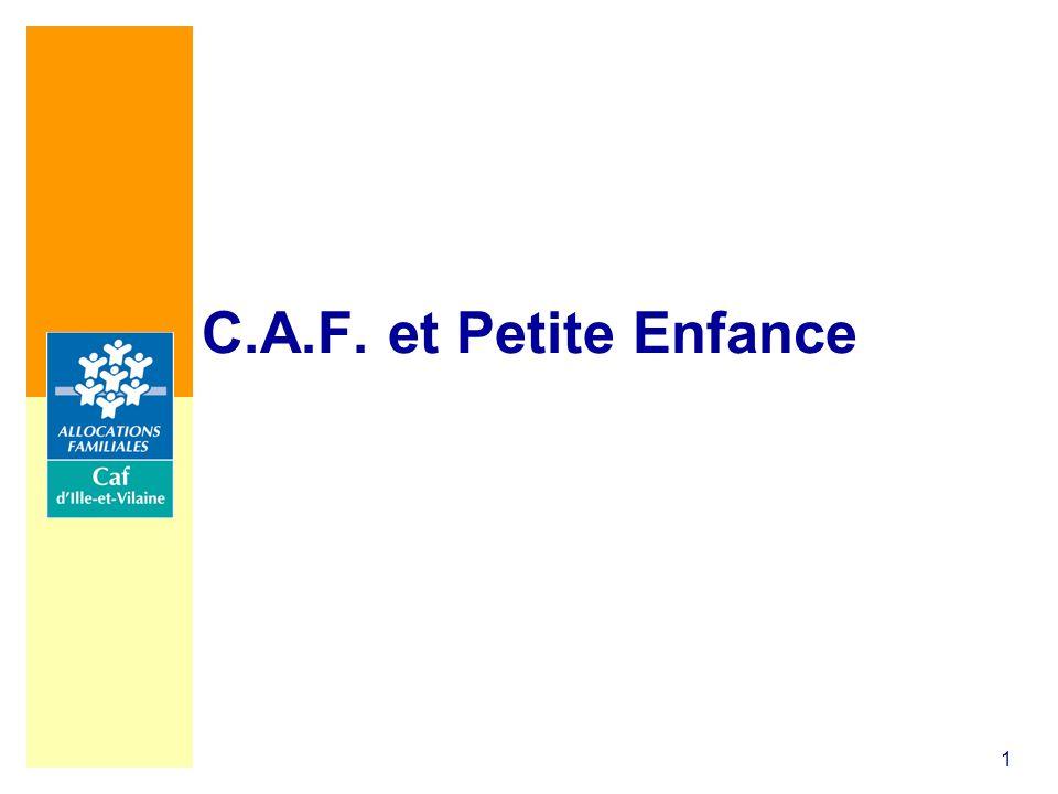 C.A.F. et Petite Enfance