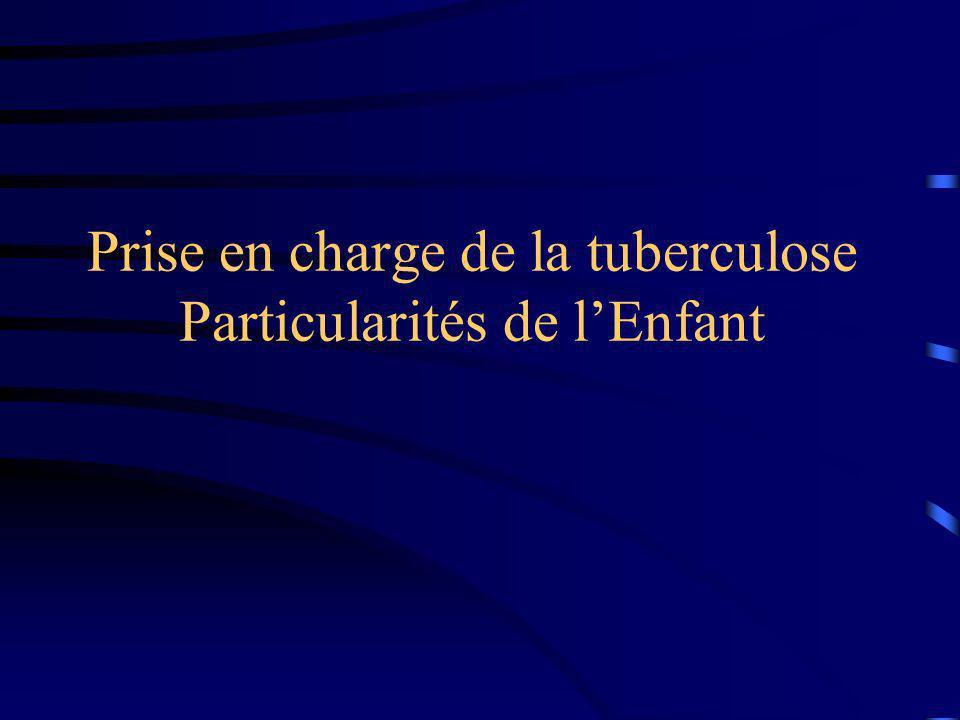 Prise en charge de la tuberculose Particularités de l'Enfant