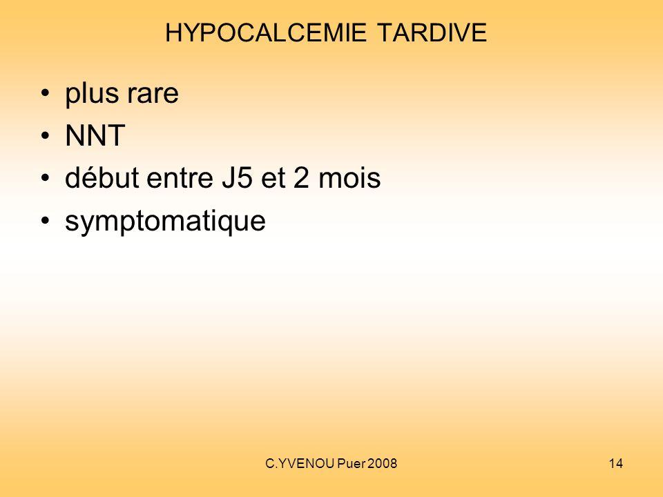 plus rare NNT début entre J5 et 2 mois symptomatique