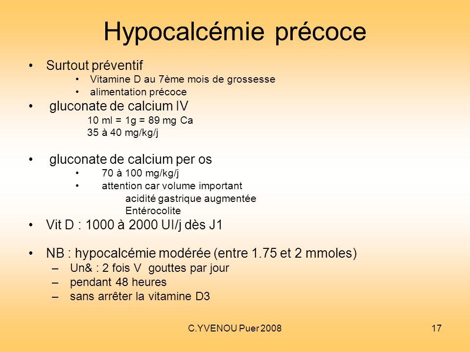 Hypocalcémie précoce Surtout préventif gluconate de calcium IV