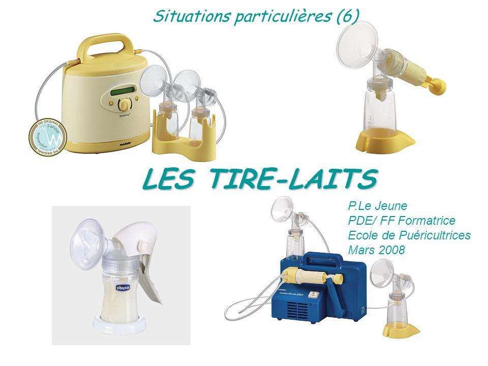 LES TIRE-LAITS Situations particulières (6) P.Le Jeune