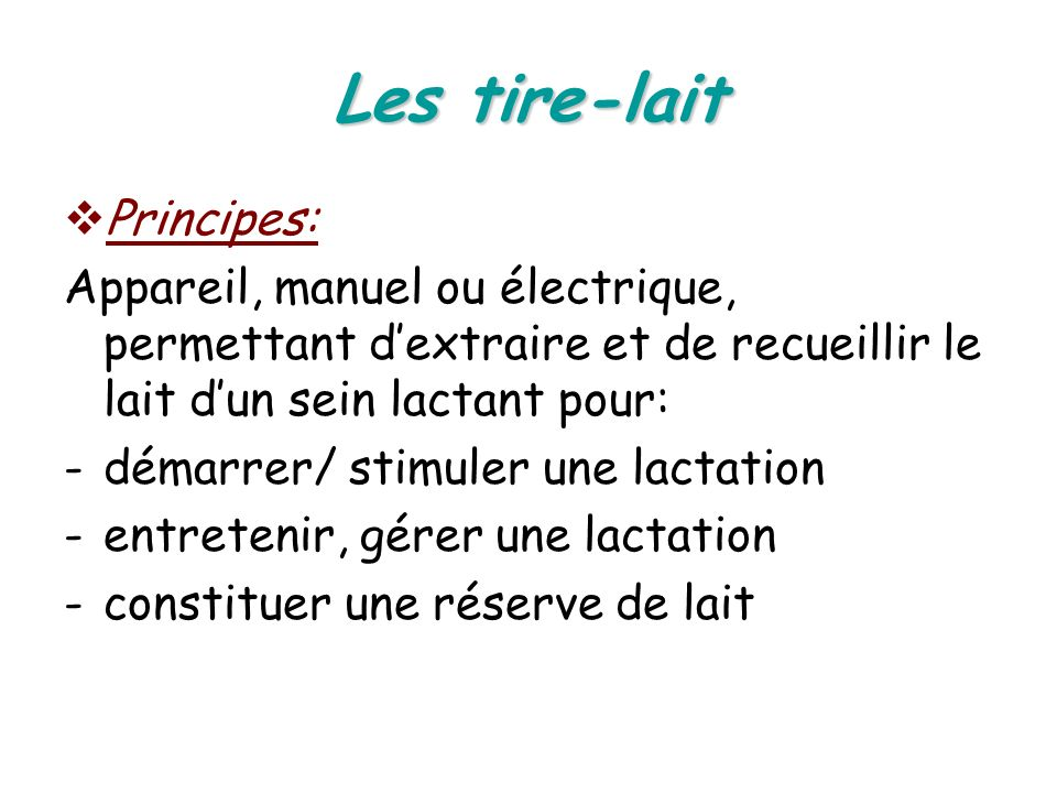 Les tire-lait Principes: