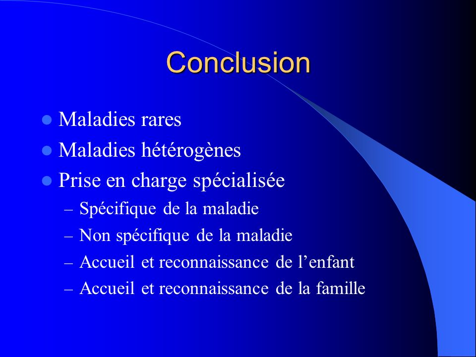 Conclusion Maladies rares Maladies hétérogènes