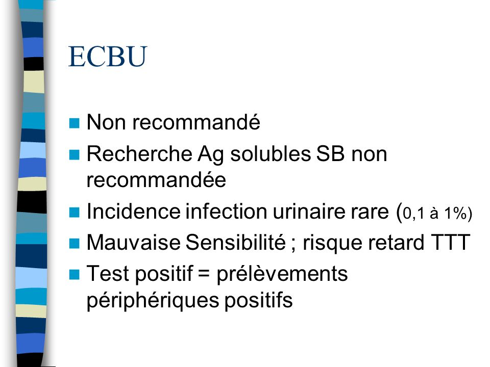 ECBU Non recommandé Recherche Ag solubles SB non recommandée