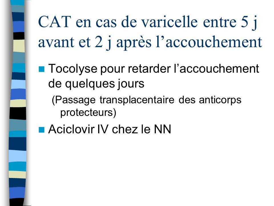 CAT en cas de varicelle entre 5 j avant et 2 j après l'accouchement
