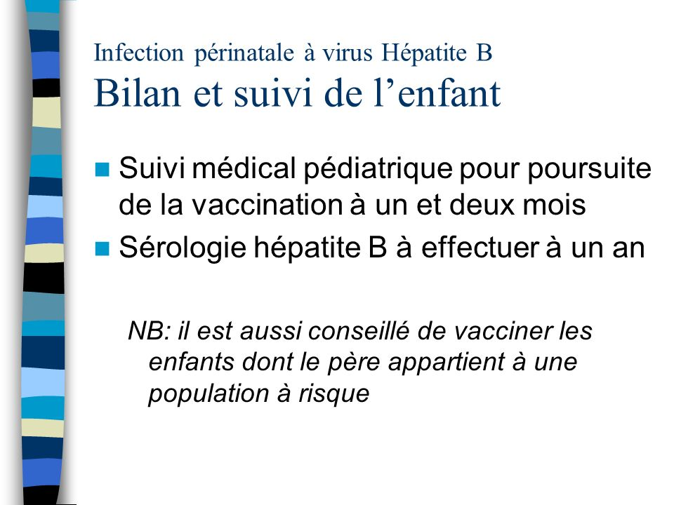 Infection périnatale à virus Hépatite B Bilan et suivi de l'enfant