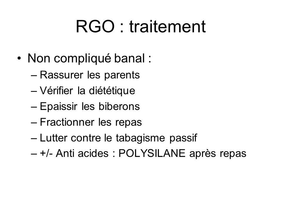RGO : traitement Non compliqué banal : Rassurer les parents