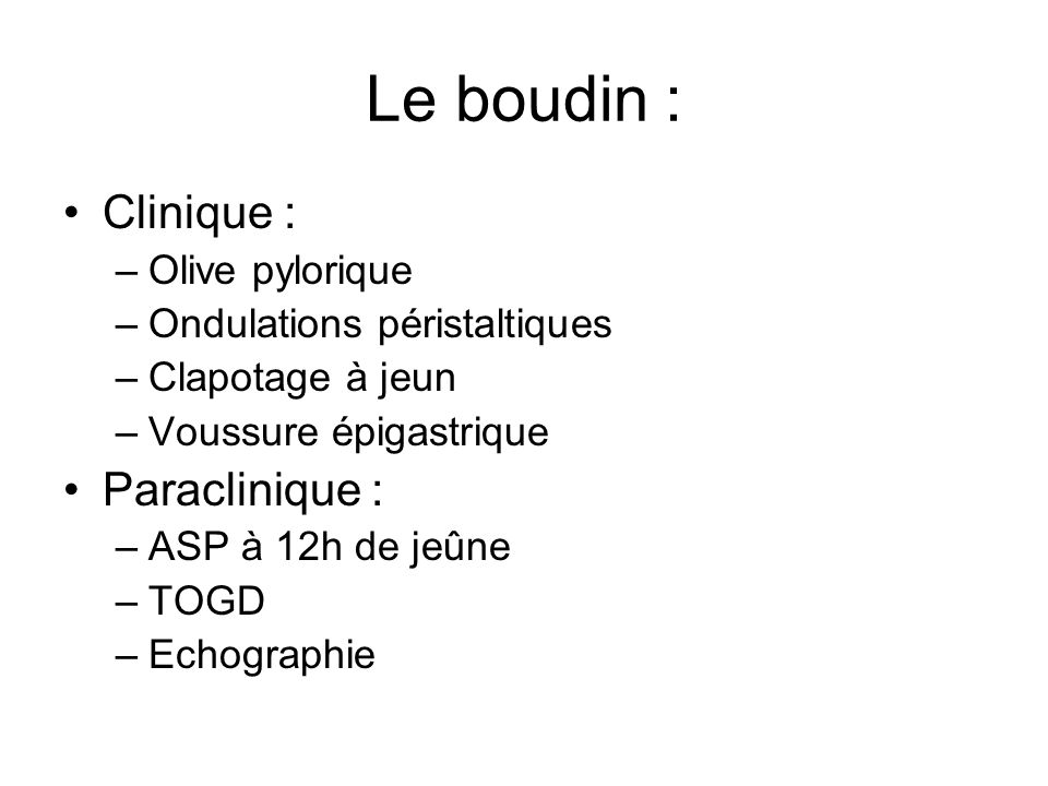 Le boudin : Clinique : Paraclinique : Olive pylorique