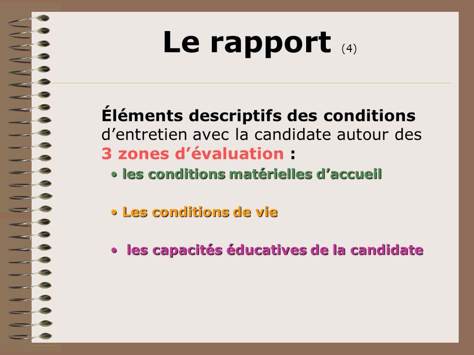 Le rapport (4) Éléments descriptifs des conditions d'entretien avec la candidate autour des 3 zones d'évaluation :