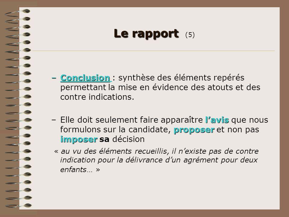 Le rapport (5) Conclusion : synthèse des éléments repérés permettant la mise en évidence des atouts et des contre indications.