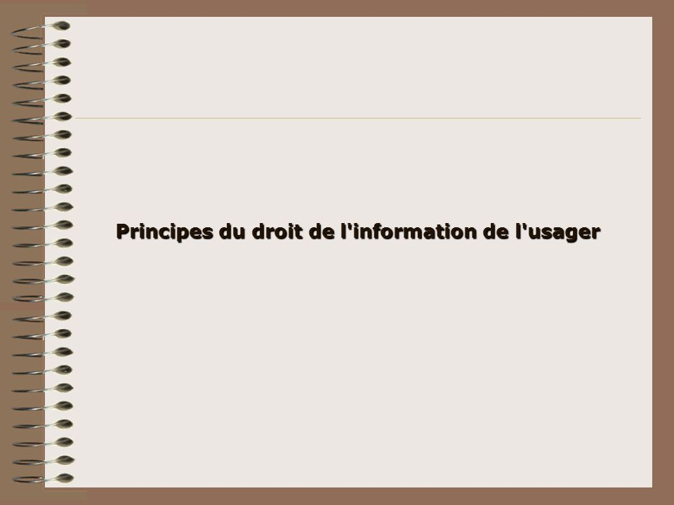 Principes du droit de l information de l usager