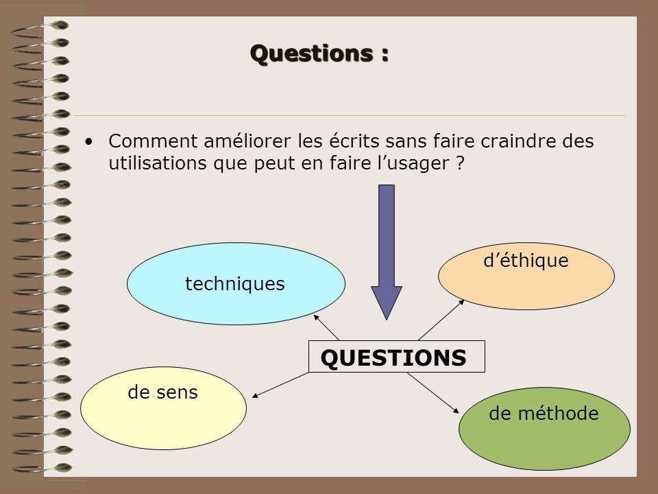 Questions : Comment améliorer les écrits sans faire craindre des utilisations que peut en faire l'usager
