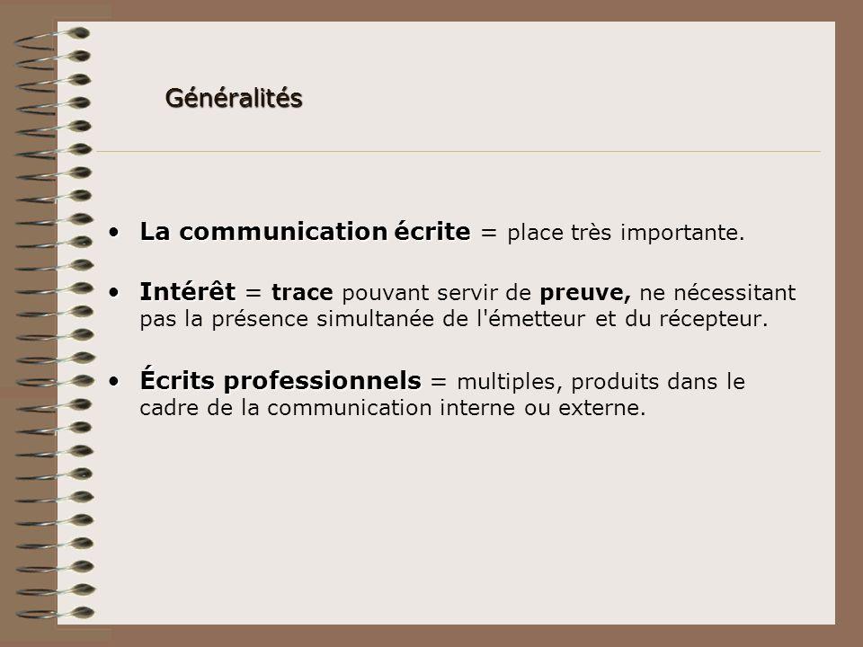Généralités La communication écrite = place très importante.