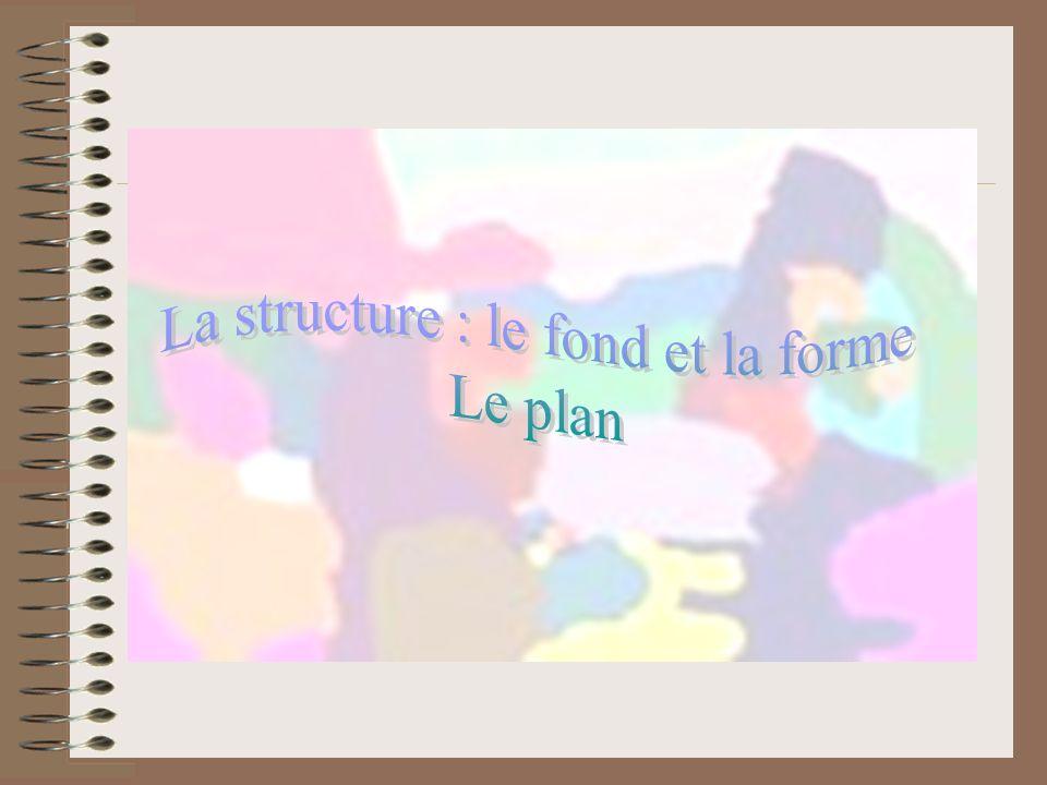 La structure : le fond et la forme