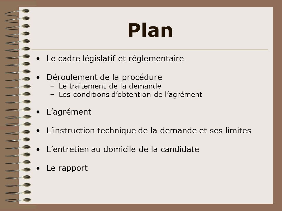Plan Le cadre législatif et réglementaire Déroulement de la procédure