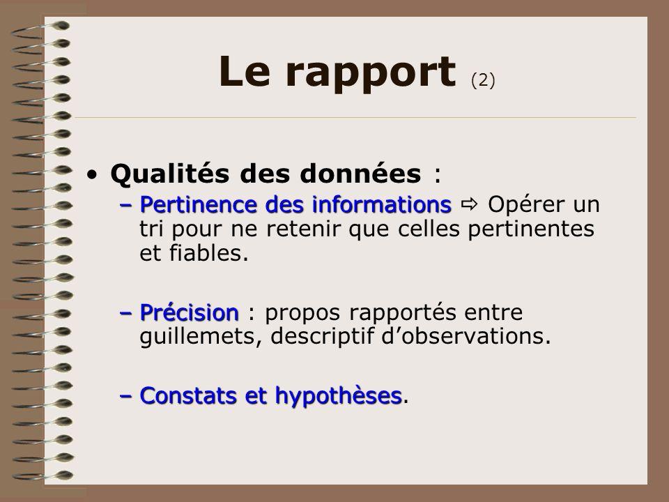 Le rapport (2) Qualités des données :