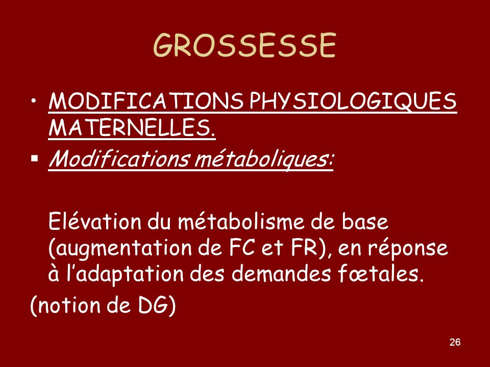 GROSSESSE MODIFICATIONS PHYSIOLOGIQUES MATERNELLES.