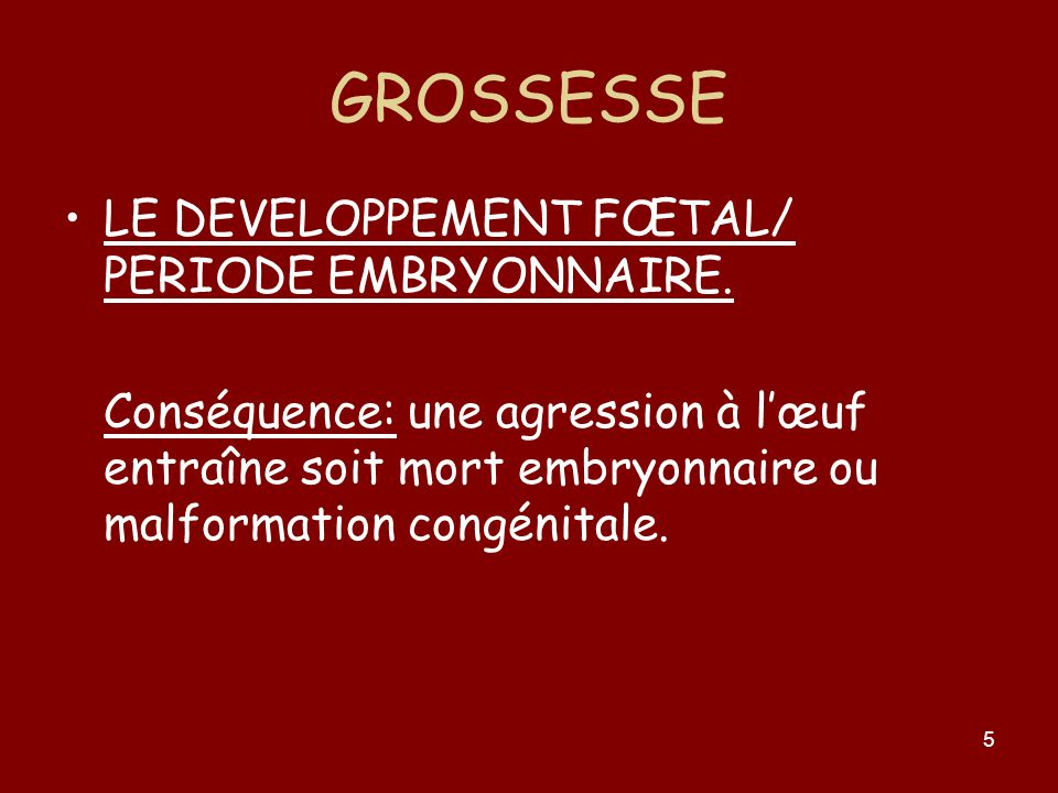 GROSSESSE LE DEVELOPPEMENT FŒTAL/ PERIODE EMBRYONNAIRE.