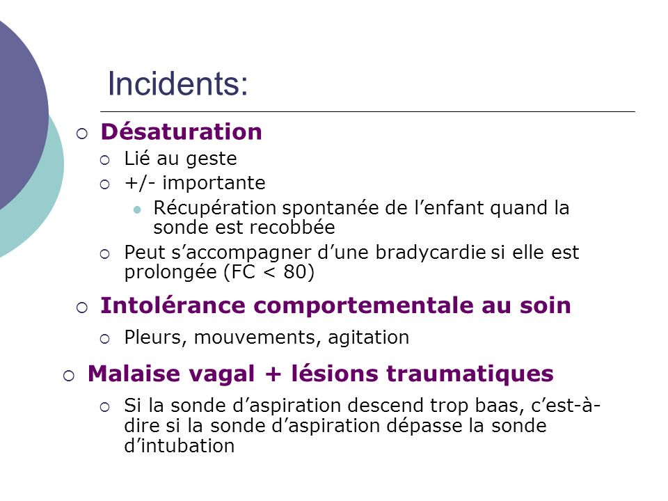 Incidents: Désaturation Intolérance comportementale au soin