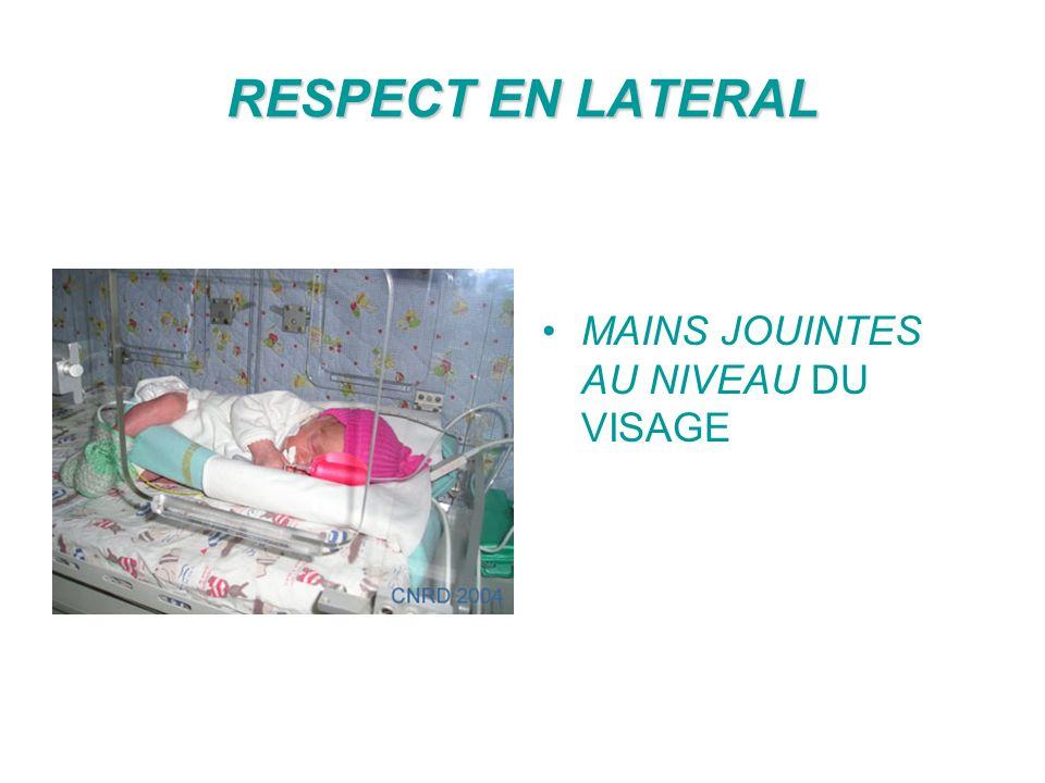 RESPECT EN LATERAL MAINS JOUINTES AU NIVEAU DU VISAGE