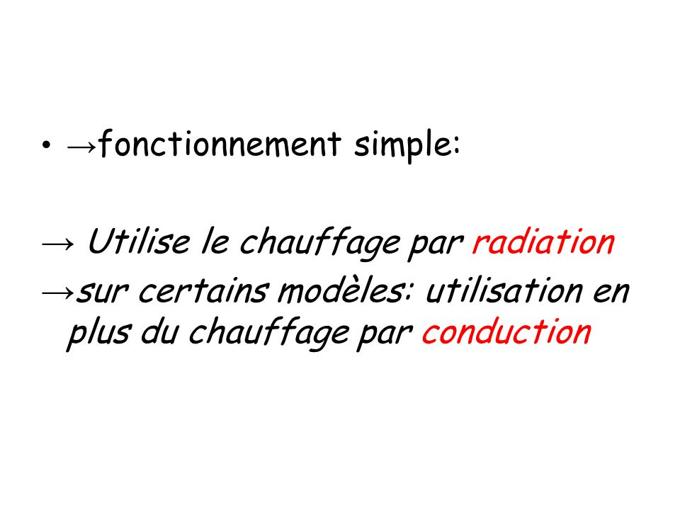 → Utilise le chauffage par radiation