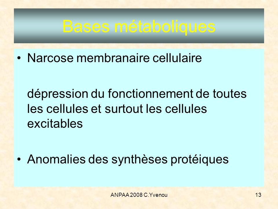 Bases métaboliques Narcose membranaire cellulaire