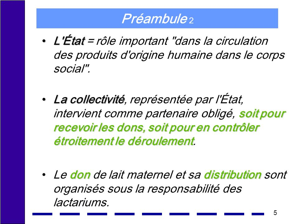 Préambule 2 L État = rôle important dans la circulation des produits d origine humaine dans le corps social .
